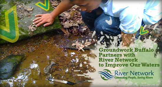 River Network and Groundwork Buffalo Partner to Improve Our Urban Waters